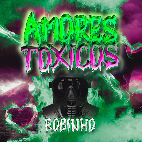Robinho - Amores Toxicos