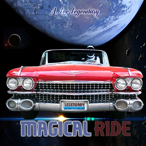 Magical Ride By A Lee Legendary On Soundcloud Hear The World S Sounds
