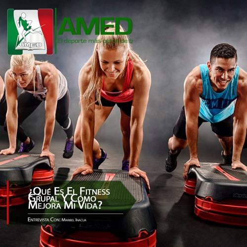 Podcast 274 AMED - ¿Qué Es El Fitness Grupal Y Cómo Mejora Mi Vida?