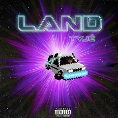 Land (Prod. Trvpyyy)
