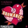 Tim Berg - Seek Bromance (TuneSquad Bootleg) Click Buy For Free DL!