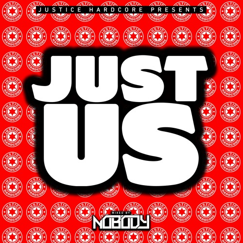 JUST US  (mixed by Nobody)