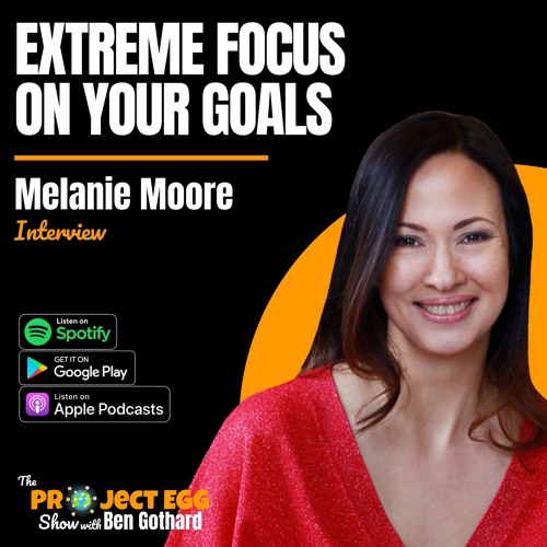 Extreme Focus On Your Goals: Melanie Moore