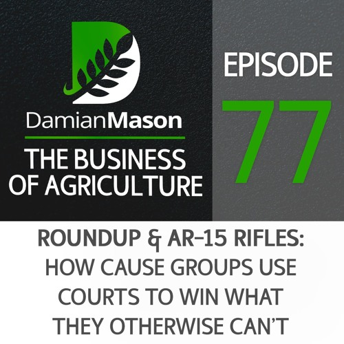 77 - Roundup & AR-15 Rifles: How Cause Groups Use Courts To Win What They Otherwise Can't