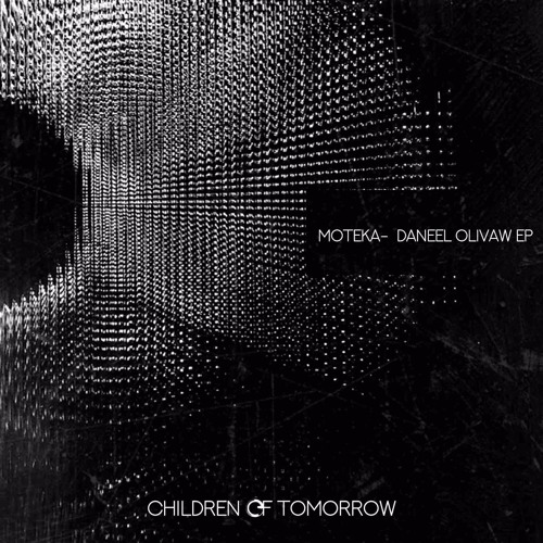 Moteka - Daneel Olivaw EP - Children Of Tomorrow (Out Now)