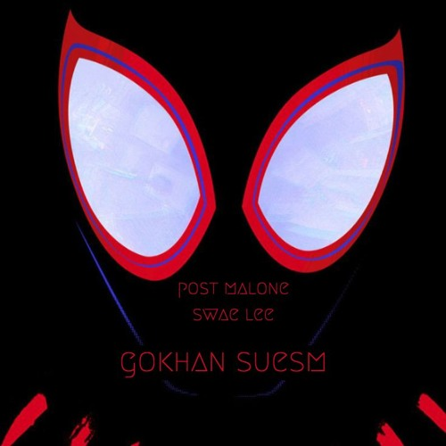 Post Malone, Swae Lee - Sunflower (Spider-Man: Into the Spider-Verse) (gokhan suesm remix)