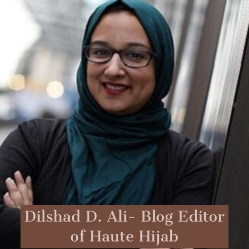Ep. 682.1 Dilshad D. Ali- Blog Editor of Haute Hijab [03-19-2019]