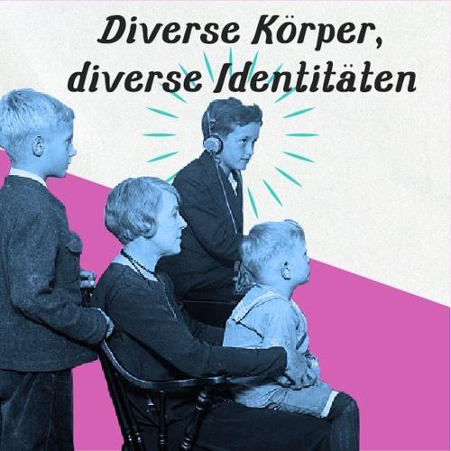 Diverse Körper, diverse Identitäten