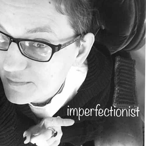 March 20, 2019 - Imperfectionist