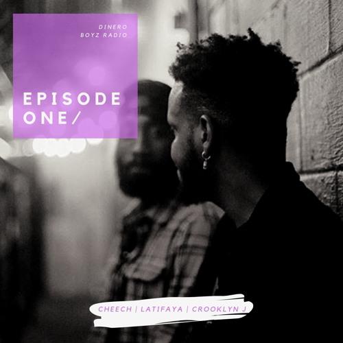 Dinero Boyz Radio Episode 001 featuring Cheech, Latifaya, and Crooklyn J