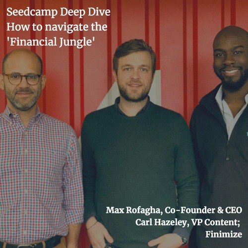 How to Navigate the 'Financial Jungle', with Max Rofagha and Carl Hazeley, Finimize