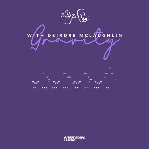 Aly & Fila with Deirdre McLaughlin - Gravity [FSOE]