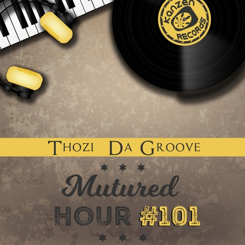 Thozi Da Groove - #MaturedHour #Show101