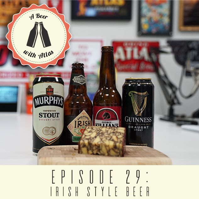 A Beer With Atlas #29 - Irish Style Beers