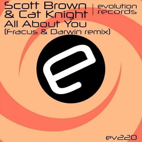Scott Brown & Cat Knight - All About You (Fracus & Darwin Remix)