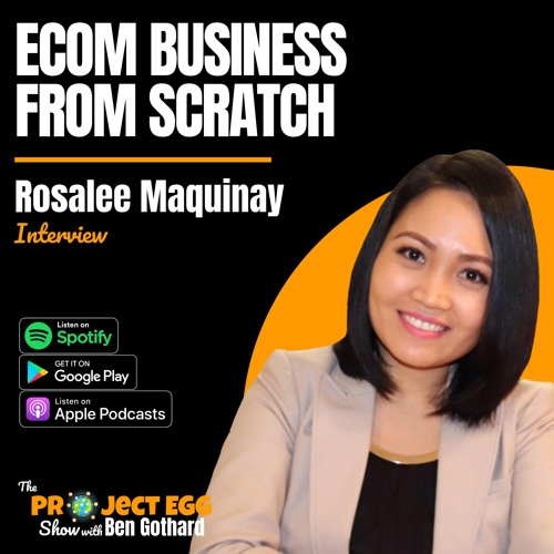 Ecom Business From Scratch: Rosalee Maquinay