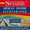 Mexican Spanish Accelerated - 8 One Hour Audio Lessons (English and Spanish Edition) By Mark Frobose