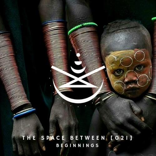 The Space Between [021] - Beginnings