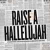 Raise A Hallelujah Radio Version Bethel Music Jonathan David Helser And Melissa Helser Mp3