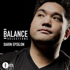 Balance Selections 073: Darin Epsilon