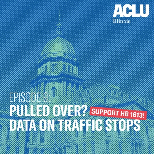 Episode 9: Pulled Over? Why We Need Data on Traffic Stops