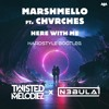 Marshmello Ft Chvrches Here With Me Twisted Melodiez X N3bula Hardstyle Bootleg [free Download] Mp3