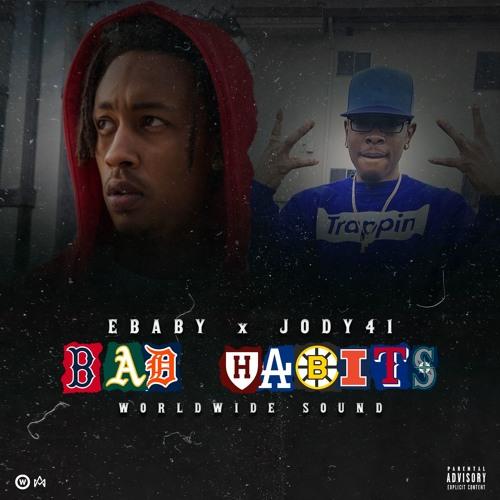 Ebaby - Bad Habits Ft. Jody41 [Worldwide Sound] (Dirty)