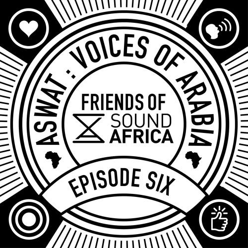 Friends of SoundAfrica Ep06 - Aswat - Cat Mama