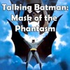 Talking Batman: Mask of the Phantasm with Durbania