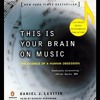 This Is Your Brain on Music By Daniel J. Levitin Audiobook Excerpt