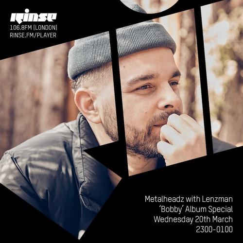 Lenzman - Metalheadz Rinse FM (20-03-2019)