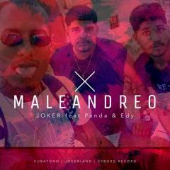 Maleandreo - JOKER feat Panda & Edy 🇨🇺 Trap Cubano * Trap Latino