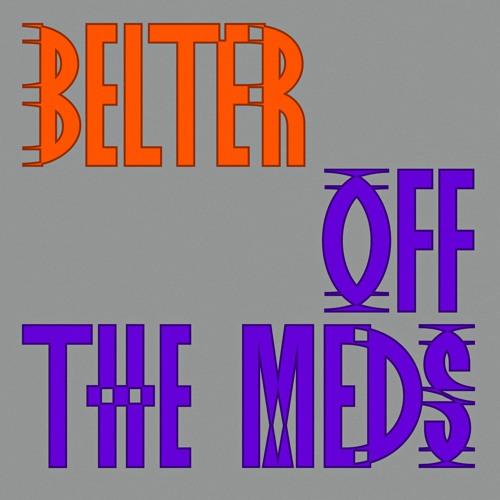 Premiere: Off The Meds 'Belter (Joy O Belly Mix)'
