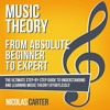 Music Theory: from Absolute Beginner to Expert By Nicolas Carter Audiobook Excerpt