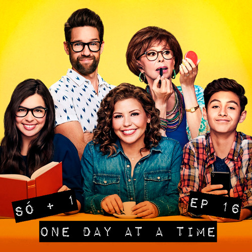 EP 16 ONE DAY AT A TIME