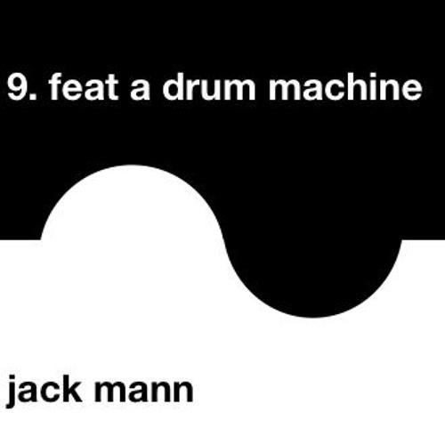 9 feat. a drum machine