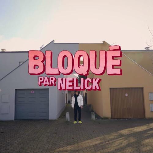 NELICK - Bloqué (Casseurs Flowters)