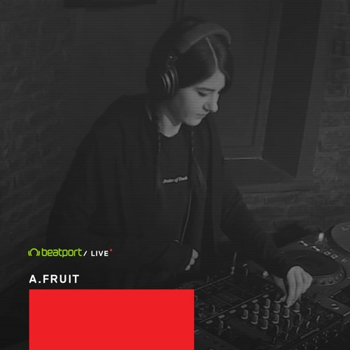 A.Fruit - Beatport Live 033 (08-03-2019)