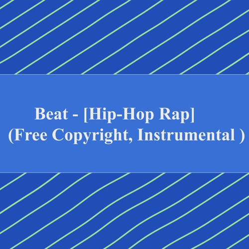 Beat - [Hip - Hop Rap] (Free Copyright, Instrumental )