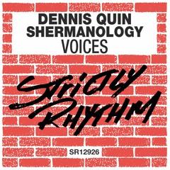 Dennis Quin & Shermanology - Voices