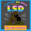 LSD - No New Friends ft. Sia, Diplo, Labrinth