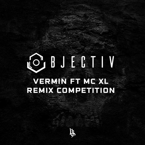 Objectiv - Vermin Ft  MC XL [Remix Competition] by Lifestyle Music