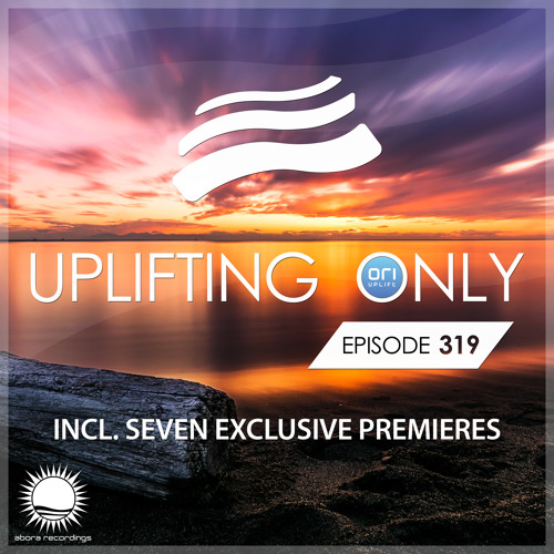 Uplifting Only 319 (March 21, 2019)