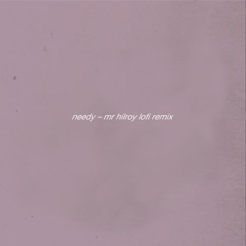 Ariana Grande - Needy (Mr  Hilroy lofi remix) by Mr  Hilroy