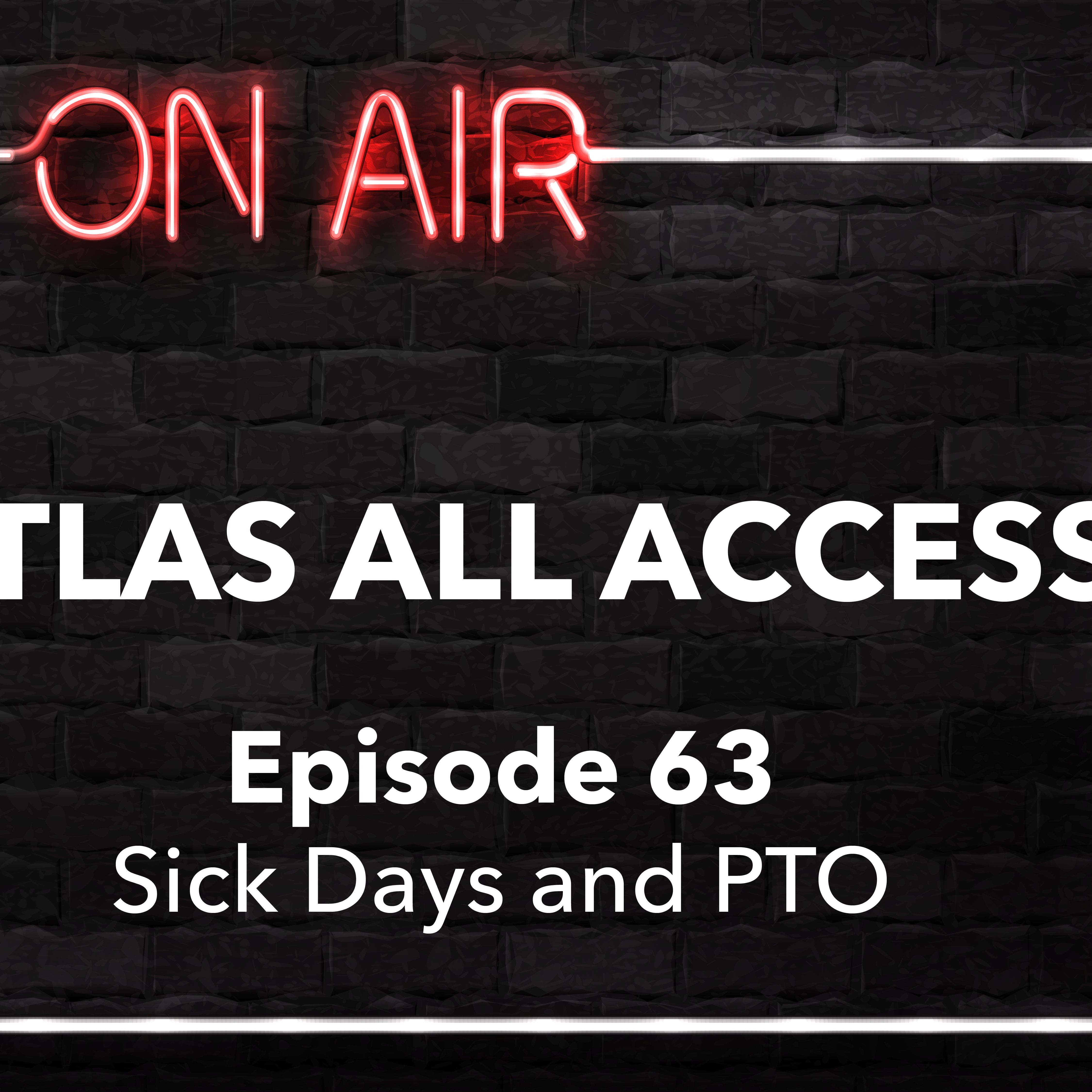 Atlas All Access #63 - Healthcare Travelers And Sick Time