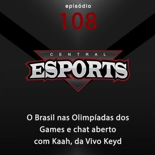 Central Esports #108: O Brasil nas Olimpíadas dos Games e um chat aberto com Kaah, da Vivo Keyd