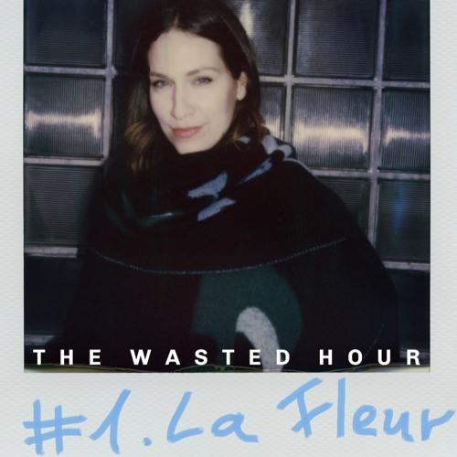 The Wasted Hour Podcast #1: La Fleur