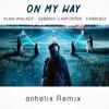 Alan Walker - On my way Ft. Sabrina Carpenter & Farruko (Remix)[Free Download]