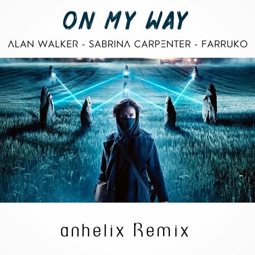 Alan Walker On My Way Ft Sabrina Carpenter Farruko Remix Free