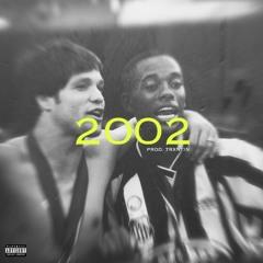 2002 (feat. Cuba)   ProdBy @trxntin